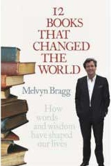 Twelve 12 Books that Changed the World Melvyn Bragg