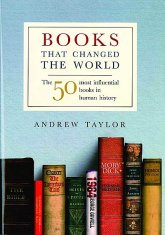 Books that Changed the World Andrew Taylor  50 Most influential books in human history